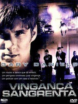 Filme Poster Vingança Sangrenta DVDRip XviD Dual Áudio & RMVB Dublado