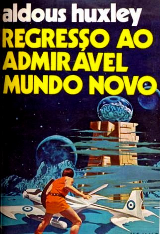 REGRESSO AO ADMIRÁVEL MUNDO NOVO