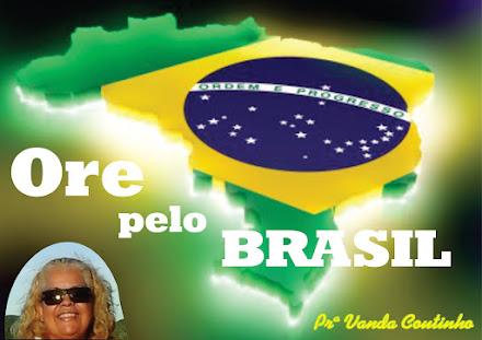 Ore pelo BRASIL!!!