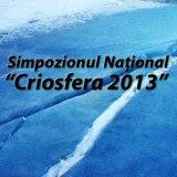 "Simpozionul Național ""Criosfera 2013"", Piatra Neamț"