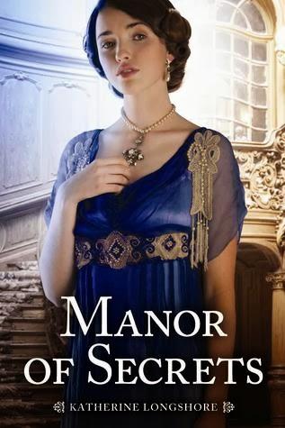 Manor of Secrets Katherine Longshore