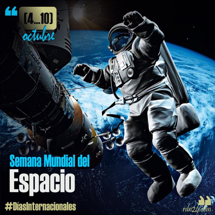 (4-10) de octubre – Semana Mundial del Espacio #DíasInternacionales