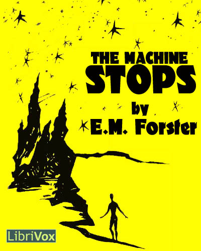 the machine stops e.m. forster essays The machine stops essays 'the machine stops' communities and communications are progressing each and every day regardless of the different perspectives that have been adopted in the study of the cities, communities and communications are intended to impact reciprocally, either in.