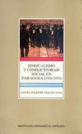 SINDICALISMO Y CONFLICTIVIDAD SOCIAL EN ZARAGOZA (1916-1923).