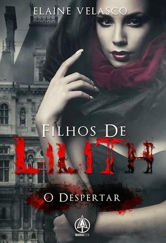 Filhos de Lilith - O Despertar - Elaine Velasco