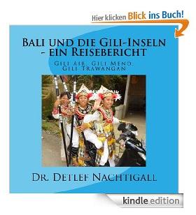 http://www.amazon.de/Bali-die-Gili-Inseln-ein-Reisebericht-ebook/dp/B00HB4Z1G6/ref=sr_1_1?ie=UTF8&qid=1405541725&sr=8-1&keywords=Bali+und+die+Gili-Inseln
