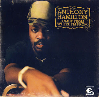 ANTHONY HAMILTON - COMIN\' FROM WHERE I\'M FROM (2003)