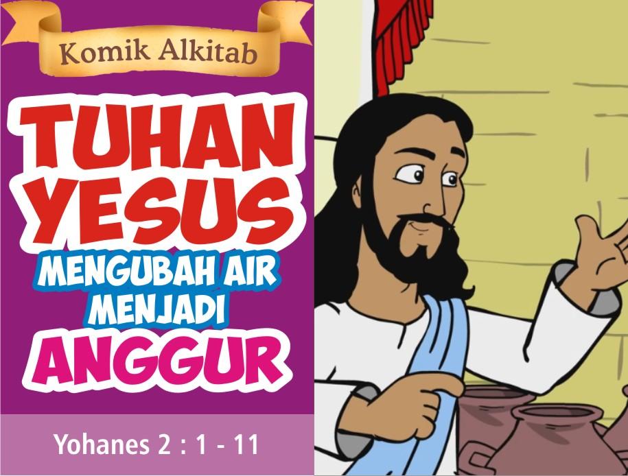 Tuhan Yesus Mengubah Air Menjadi Anggur