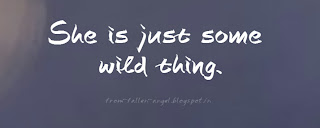 She is just some wild thing