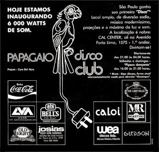 discoteca Papagaio Disco Club; discoteca anos 70; disco club; disco decada de 70; década de 70. os anos 70; propaganda na década de 70; Brazil in the 70s, história anos 70; Oswaldo Hernandez;