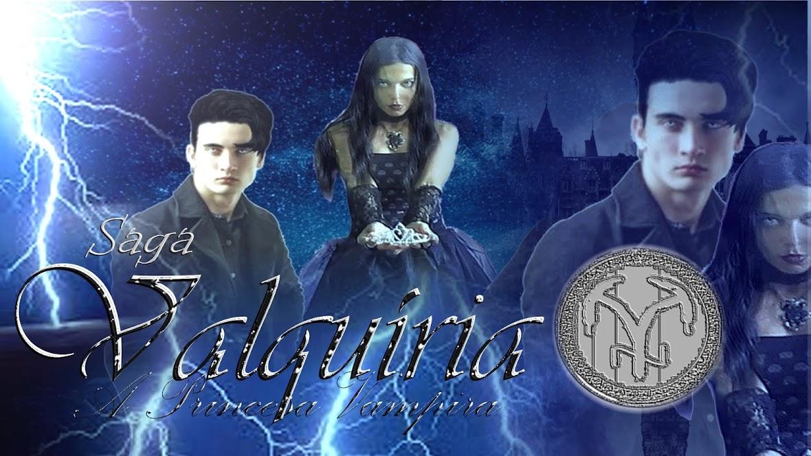 Saga Valquíria a princesa vampira