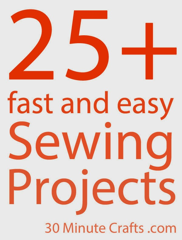 25+ Fast and Easy Sewing Projects