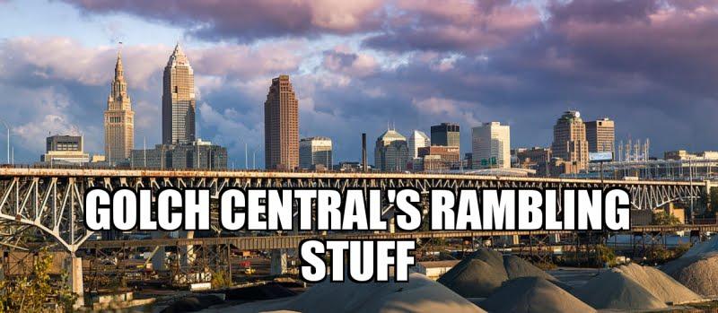 GOLCH CENTRAL'S RAMBLING STUFF
