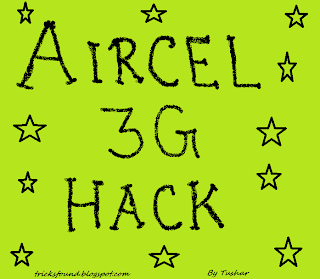 May-June-July 2013 | Aircel 3G Hack May-June 2013 | Aircel 3G hack