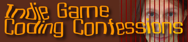 Indie Game Coding Confessions