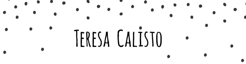 I'm Teresa Calisto