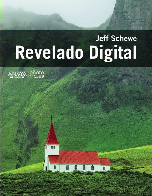 LIBRO - Revelado Digital  Jeff Schewe (Anaya Multimedia - 9 octubre 2014) FOTOGRAFIA | Edición papel