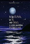 A la luna, a ti, mi cielo, y a mis queridas estrellas: El diario de un amor platónico...