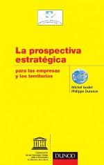 La Prospectiva Estratégica para las empresas y los territorios