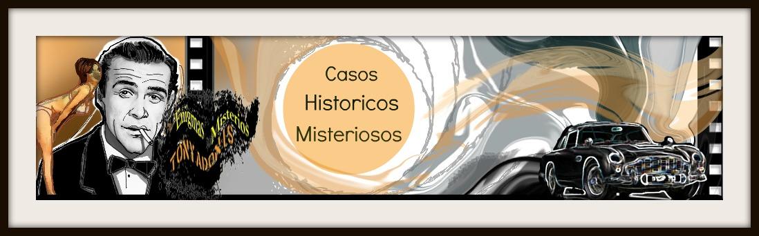 Los Casos Historicos y misteriosos más asombrosos de todos los tiempos