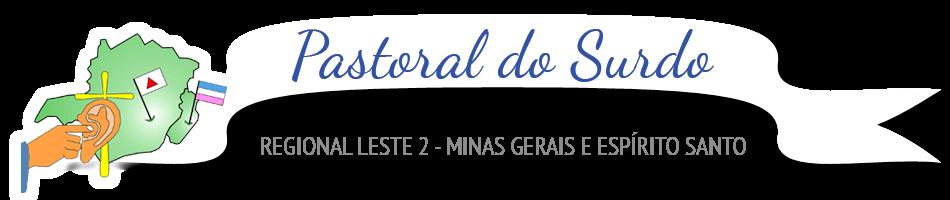 Pastoral do Surdo - Regional Leste 2: Espírito Santo e Minas Gerais