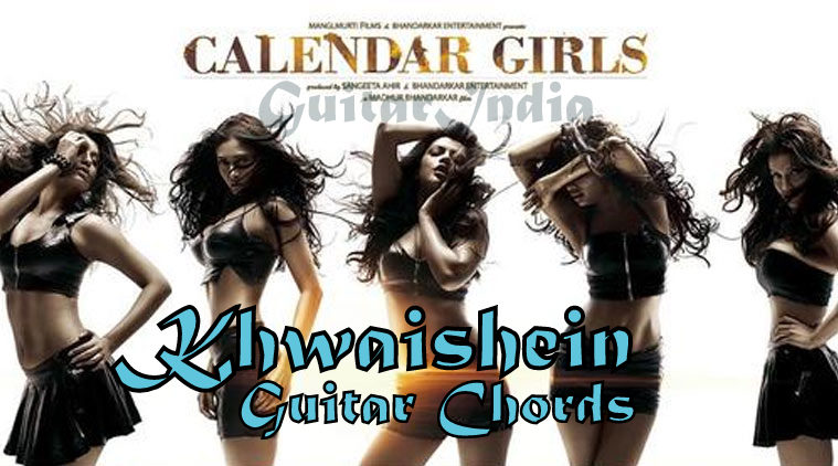 Guitar India Khwaishein Guitar Chords Calender Girls By Arijit