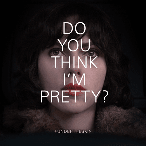 under the skin do you think i am pretty