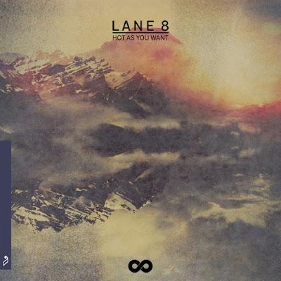 Lane 8 -  Hot As You Want ft. Solomon Grey