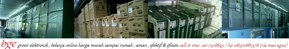 BGE AC, LED TV, KULKAS, MESIN CUCI, DRYER, SAMSUNG,LG,PANASONIC,SONY,TOSHIBA,HITACHI