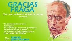 """GRACIAS FRAGA  """"La democracia no vino, la trajeron. La trajeron personas muy diversas coincidentes"""
