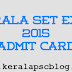 Download Kerala SET Exam 2015 Hall Ticket/Admit Card