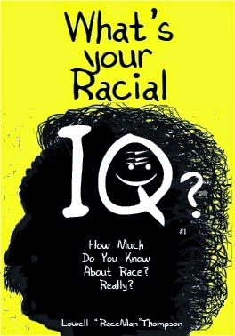 What's Your Racial IQ?