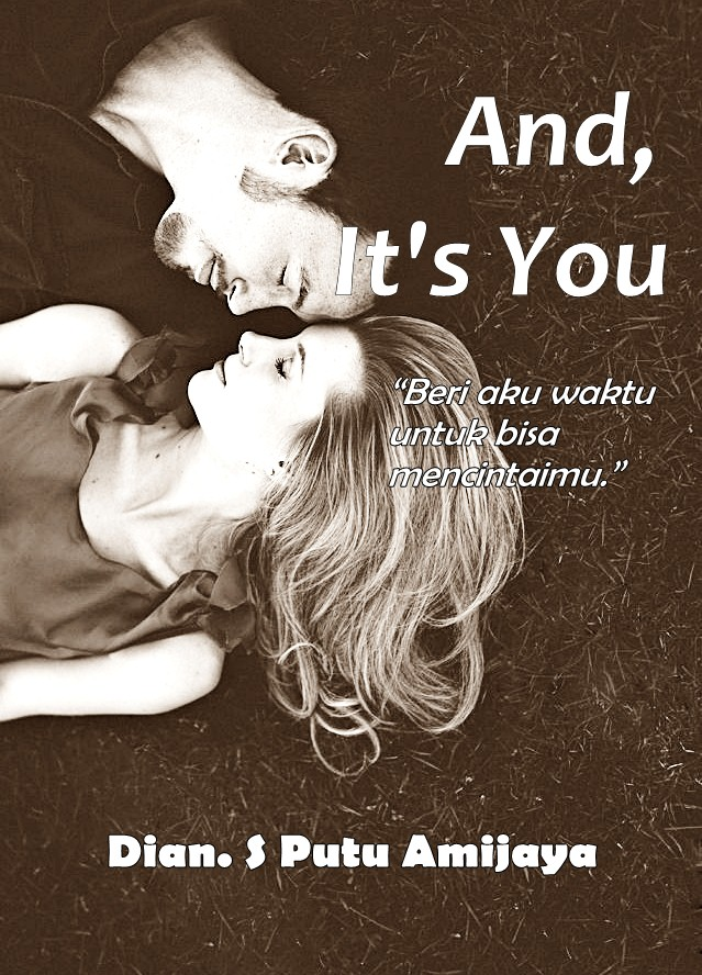 [Wattpad] Novel - And, It's You