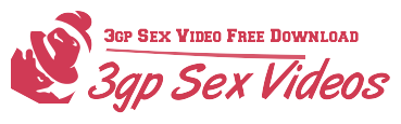 3gp Sex Video Free Download - Sex 3gp, Sex porn movies 3gp