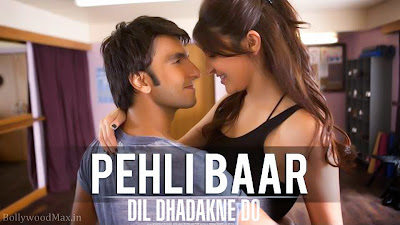 Pehli Baar Lyrics from Dil Dhadakne Do - Farhan Akhtar, Priyanka Chopra