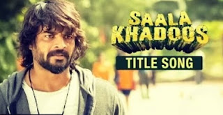 Title Song Saala Khadoos Lyrics - R Madhavan
