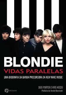 Blondie – Vidas Paralelas (Dick Porter e Kris Needs)