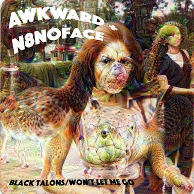 "AWKWARD + N8NOFACE ""Black Talons / Won't Let Me Go"""