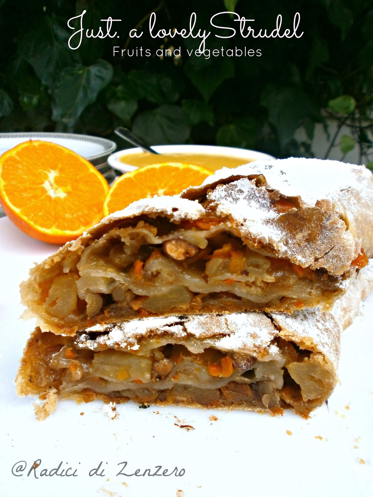 strudel fruits and vegetables....con crema agli agrumi e cioccolato bianco