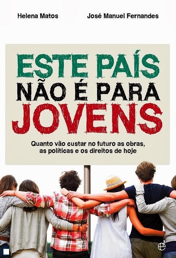 Este País não é para Jovens, Helena Matos, José Manuel Fernandes, apresentação de Álvaro Santos Pereira