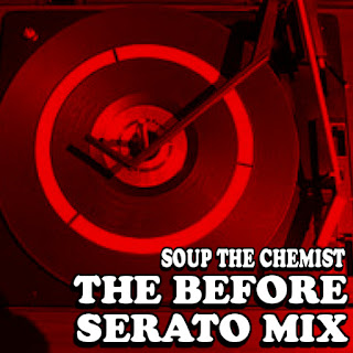 Soup The Chemist - The Before Serato Mix