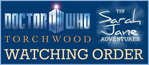 Doctor Who, Torchwood & Sarah Jane Adventures Watching Order