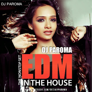 EDM IN THE HOUSE - DJ PAROMA