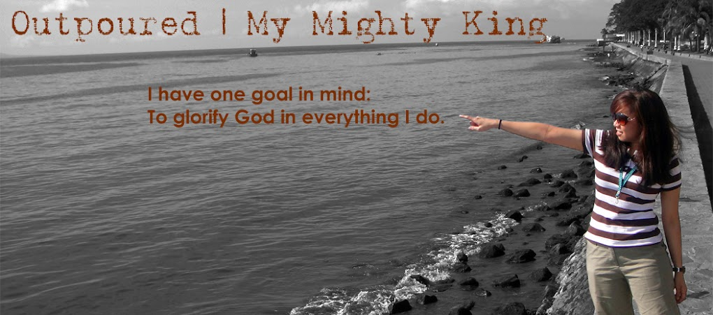 Outpoured | My Mighty King