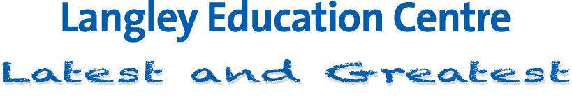 Langley Education Centre - Latest and Greatest