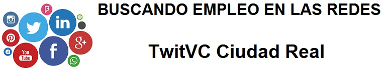 TwitVC Ciudad Real. Ofertas de empleo, Facebook, LinkedIn, Twitter, Infojobs, bolsa de trabajo,