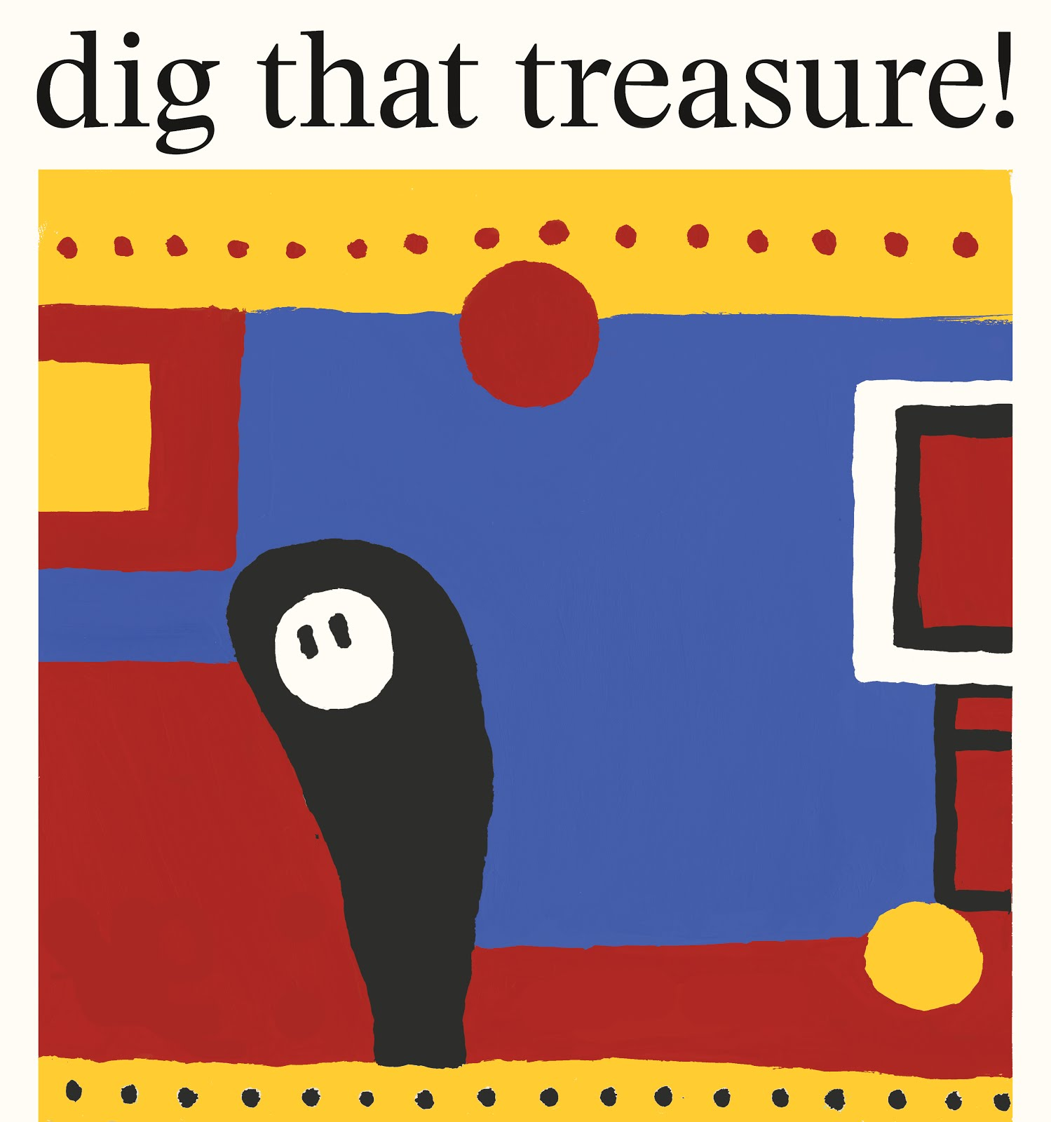 DIG THAT TREASURE! T-SHIRTS