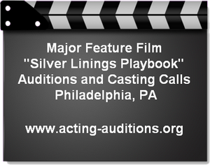 Silver Linings Playbook Philadelphia Casting Call