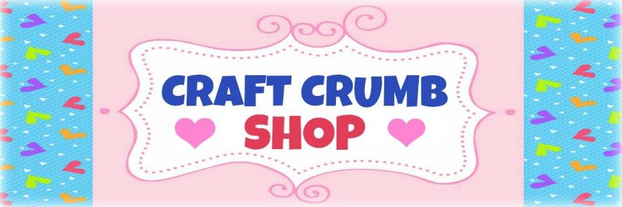 Craft Crumb Shop~
