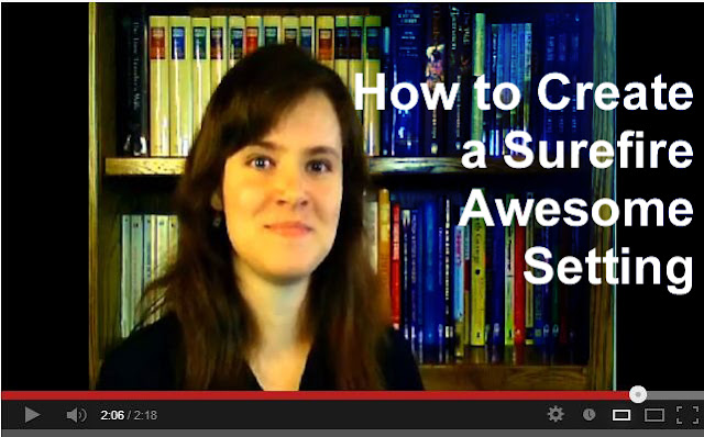 Wordplay: Helping Writers Become Authors: How to Create a Surefire Awesome Setting
